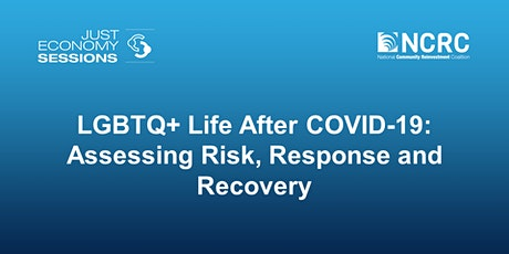 LGBTQ+ Life After COVID-19: Assessing Risk, Response and Recovery tickets