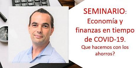 Economía y finanzas en tiempo de COVID-19. Que hacemos con los ahorros?   entradas