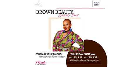 The Brown Beauty Social Hour w/ Felicia Leatherwood Tickets