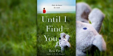 Wine Down Wednesday with Rea Frey, author of Until I Find You tickets