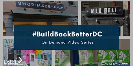 #BuildBackBetterDC OnDemand Videos for DC Small Businesses tickets