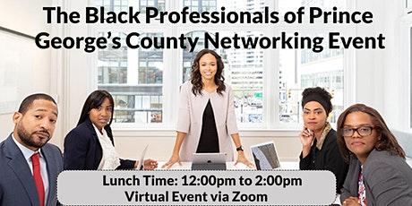 The Black Professionals of Prince George's County Networking Event-Virtual tickets