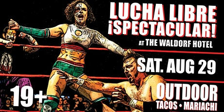 Lucha Libre Spectacular 2020 | Outdoors at The Waldorf tickets