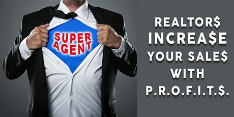 REALTORS & AGENTS INCREASE YOUR SALES WITH P.R.O.F.I.T.$... Introduction tickets