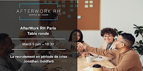 AfterWork RH Paris - Table ronde - Le recrutement en période de crise billets