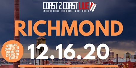 Coast 2 Coast LIVE Showcase Richmond, VA - Artists Win $50K In Prizes tickets