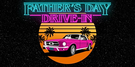 Father's Day at the Drive-In tickets