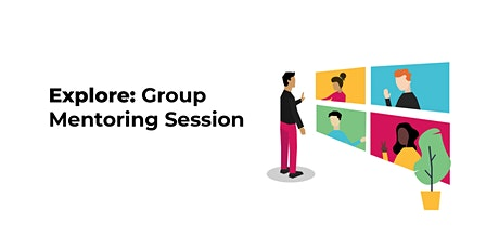 Explore: Group Mentoring Session tickets