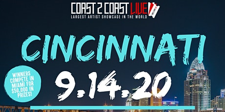 Coast 2 Coast LIVE Showcase Cincinnati - Artists Win $50K In Prizes tickets