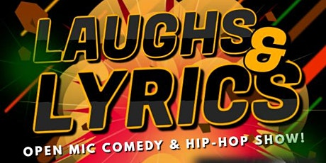 Laughs & Lyrics: Open Mic Comedy & Hip Hop Show! tickets