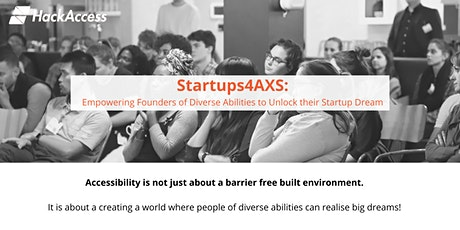 Startups4AXS: Empowering Founders of Diverse Abilities tickets