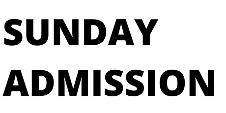 Sunday Admission tickets
