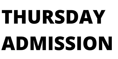 Thursday Admission tickets