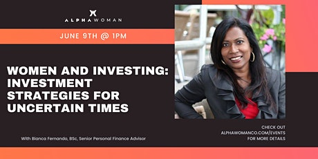 Women and Investing - Investment Strategies for These Uncertain Times tickets