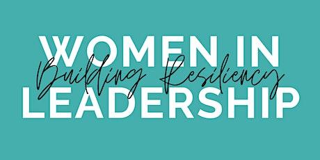 Women in Leadership: Building Resiliency tickets