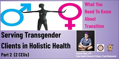 Serving Transgender Clients in Holistic Health Part 2 tickets