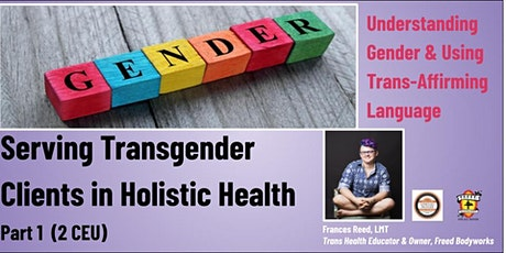Serving Transgender Clients in Holistic Health Part 1 tickets