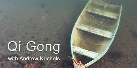 Evening QiGong with Andrew Krichels tickets