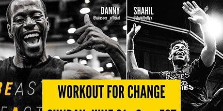 Workout for Change with Shahil and Danny! tickets