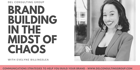 Building Your Brand In The Midst of Chaos tickets