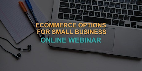 Ecommerce Options for Small Business: Online Webinar entradas