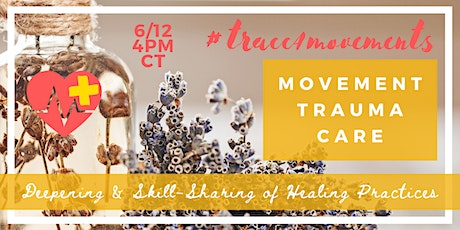 Movement Trauma Care:  Deepening & Skill-Sharing of Healing Practices tickets