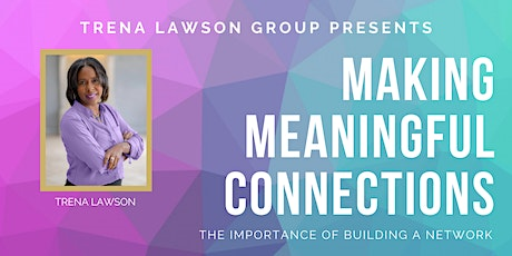 Making Meaningful Connections: The Importance of Building a Network tickets