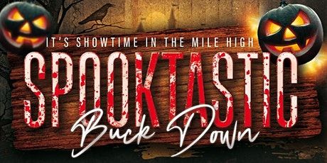 Its Showtime In The Mile High The Spooktastic Buck Down tickets