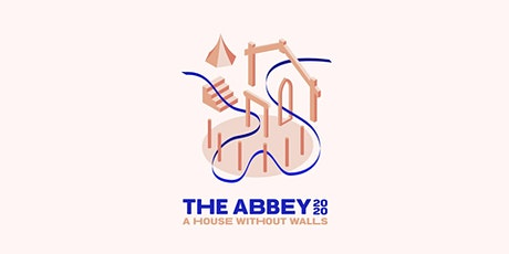 The Abbey 2020 : A House Without Walls tickets