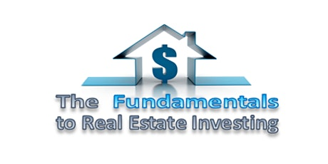 THE FUNDAMENTALS TO REAL ESTATE INVESTING SUCCESS tickets