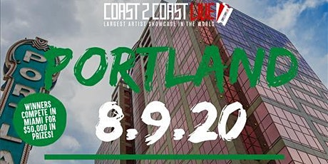 Coast 2 Coast LIVE Showcase Portland, OR - Artists Win $50K In Prizes tickets