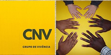 Grupo de Vivência em CNV -Comunicação Humanizada- Valorizando as Conexões! ingressos