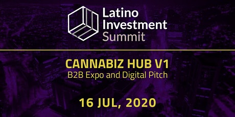 Latino Investment Summit 2020 - CannabizHub v1 - B2C Expo - Digital Pitch tickets