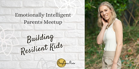 Emotionally Intelligent Parents Meetup: Building Resilient Kids tickets