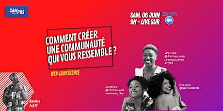 Conférence live : créer une communauté qui me ressemble ? billets