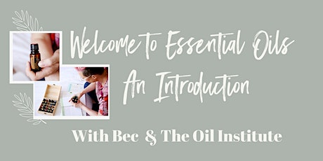 Welcome to Essential Oils - An Introduction tickets