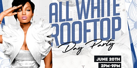 Fathers Day Weekend Welcome To Atlanta Rooftop All White Day Party tickets