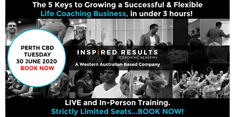 The 5 Keys to Growing a Successful & Flexible Life Coaching Business: Perth tickets