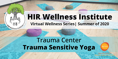 Trauma Center Trauma Sensitive Yoga with the HIR Wellness Institute tickets