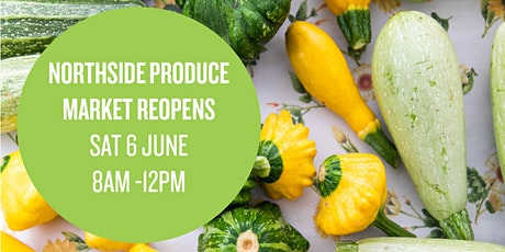 Northside Produce Market is REOPENING this Saturday 6 June! tickets