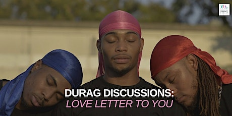 Durag Discussions: Love Letter To You tickets