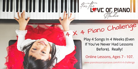 4 X 4  Piano Challenge (Play 4 Songs in 4 Weeks) Really!  Teens and Adults tickets