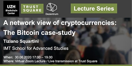 Lecture Series: A network view of cryptocurrencies: the Bitcoin case-study tickets