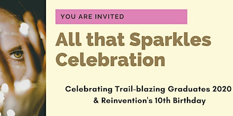 All That Sparkles Celebration - Trailblazer 2020 & Reinvention is 10! tickets