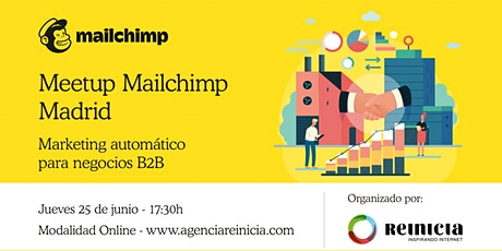 Mailchimp Meetup Madrid - Marketing automático para negocios B2B billets