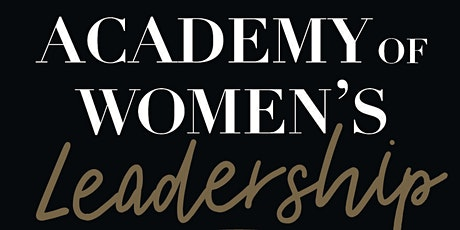 Academy of Women's Leadership : 5 Golden Nuggets of Leadership for Women tickets