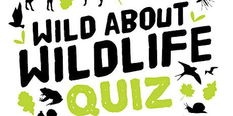 Wild about Wildlife Pub Quiz! tickets