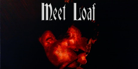 Meat Loaf Tribute Night Longbridge tickets