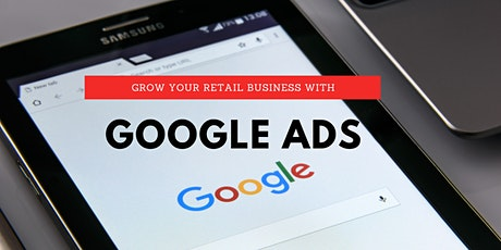 Google Ads To Grow Your Retail Business tickets