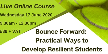 Bounce Forward: Practical Ways to Develop Resilient Students tickets